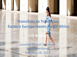 Transition to Transition :  Eastern Europe meets North Africa