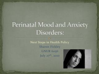 Perinatal Mood and Anxiety Disorders: