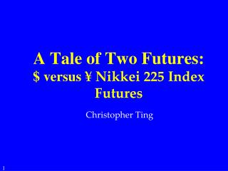 A Tale of Two Futures: $ versus  ¥ Nikkei 225 Index Futures