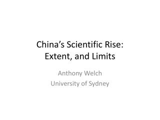 China�s Scientific Rise:  Extent, and Limits