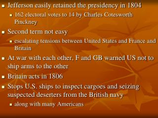 Jefferson easily retained the presidency in 1804