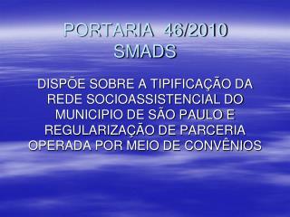 PORTARIA  46/2010 SMADS