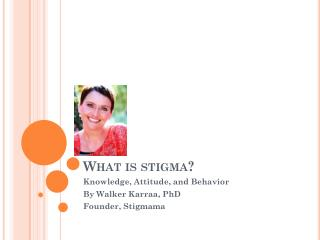 What is stigma?