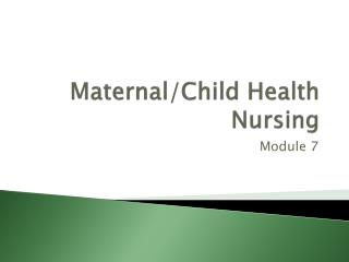 Maternal/Child  H ealth  N ursing