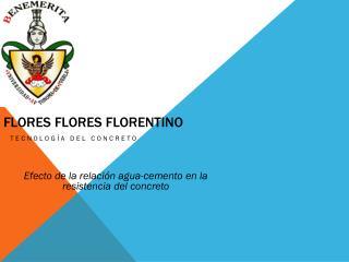 Flores Flores Florentino