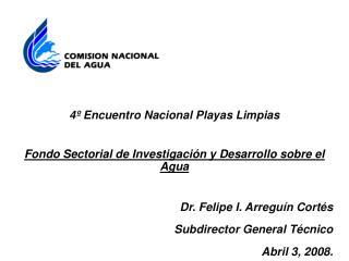 4º Encuentro Nacional Playas Limpias Fondo Sectorial de Investigación y Desarrollo sobre el  Agua