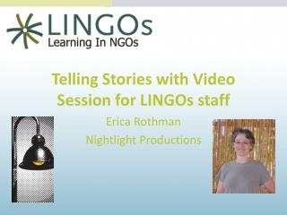 Telling Stories with Video Session for LINGOs staff