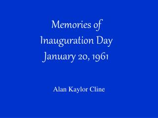 Memories of Inauguration Day January 20, 1961