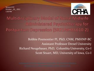 Bobbie Posmontier PI, PhD, CNM, PMHNP-BC Assistant Professor Drexel University