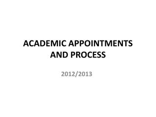 ACADEMIC APPOINTMENTS AND PROCESS