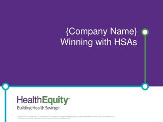 {Company Name} Winning with HSAs