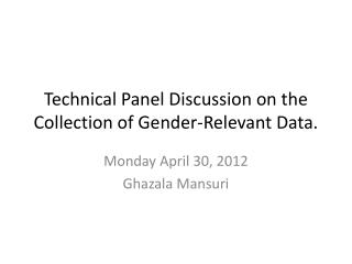 Technical Panel Discussion on the Collection of Gender-Relevant Data.
