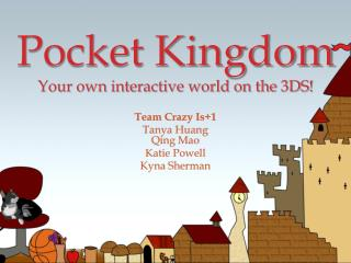 Pocket Kingdom Your own interactive world on the 3DS!