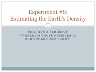 Experiment #8: Estimating the Earth's Density