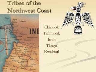 Tribes of the  Northwest Coast