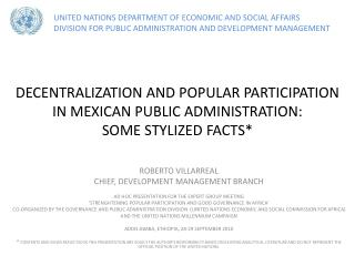 DECENTRALIZATION AND POPULAR PARTICIPATION IN MEXICAN PUBLIC ADMINISTRATION: SOME STYLIZED FACTS*