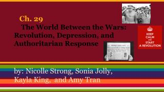 Ch. 29  The World Between the Wars: Revolution, Depression, and Authoritarian Response