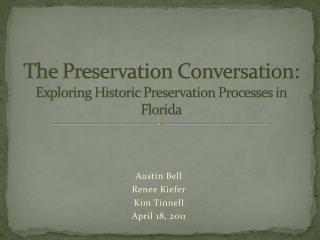 The Preservation Conversation: Exploring Historic Preservation Processes in Florida