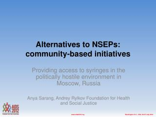 Alternatives to NSEPs:  community -based initiatives