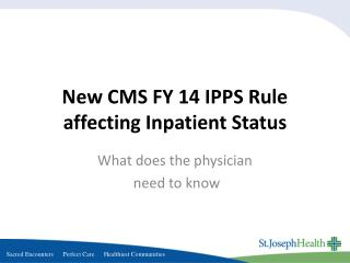 New CMS FY 14 IPPS Rule affecting Inpatient Status