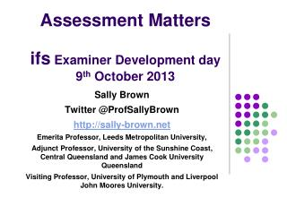 Assessment Matters ifs E xaminer Development day 9 th October 2013