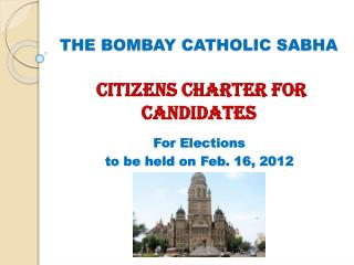 THE BOMBAY CATHOLIC SABHA CITIZENS CHARTER FOR CANDIDATES
