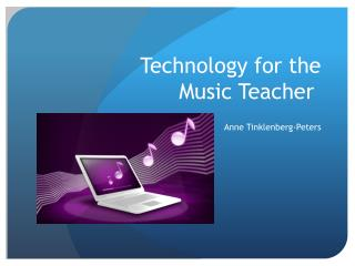 Technology for the Music Teacher