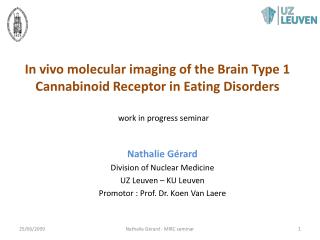 In  vivo molecular imaging  of the  Brain  Type 1 Cannabinoid Receptor in  Eating  Disorders