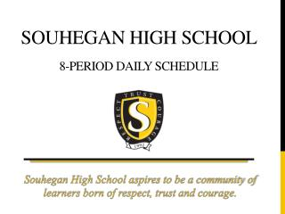 SOUHEGAN HIGH SCHOOL 8-Period Daily Schedule
