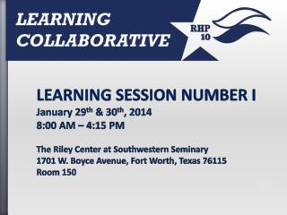 Care Transitions and Patient Navigation Learning Collaborative January  29 th , 2014