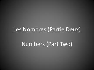 Les  Nombres  ( Partie Deux )