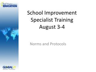 School Improvement Specialist Training August 3-4