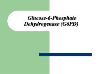 Glucose-6-Phosphate Dehydrogenase G6PD
