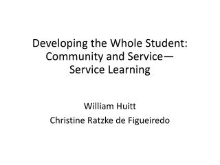 Developing the Whole Student: Community and Service—Service Learning