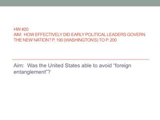 "Aim:  Was the United States able to avoid ""foreign entanglement""?"