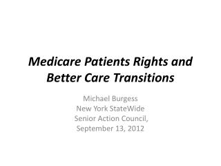 Medicare Patients Rights and Better Care Transitions