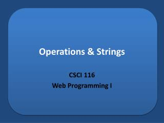 Operations & Strings