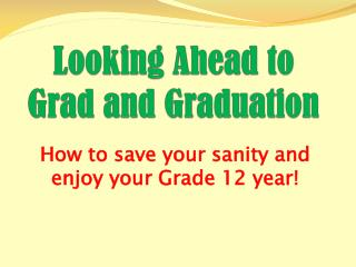 Looking Ahead to Grad and Graduation