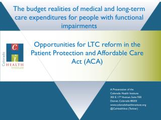 Opportunities for LTC reform in the Patient Protection and Affordable Care Act (ACA)