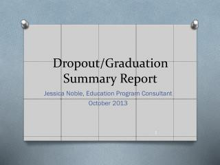 Dropout/Graduation Summary Report