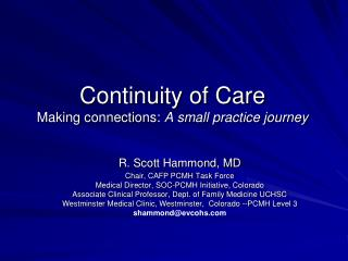 Continuity of Care Making connections:  A small practice journey