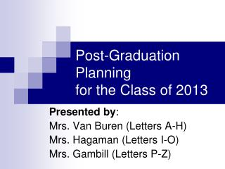 Post-Graduation Planning  for the Class of 2013