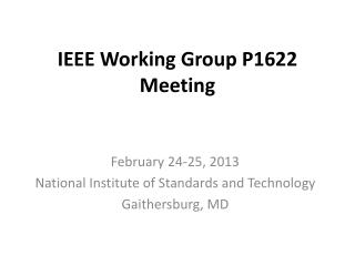 IEEE  Working Group P1622  Meeting