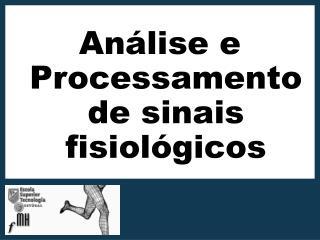 An lise e Processamento de sinais fisiol gicos