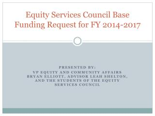 Equity Services Council Base Funding Request for FY 2014-2017