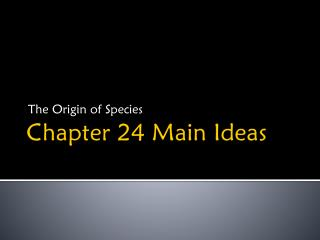 Chapter 24 Main Ideas