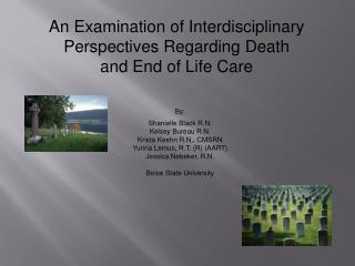 An Examination of Interdisciplinary Perspectives Regarding Death  and End of Life Care
