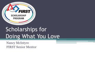 Scholarships for  Doing What You Love