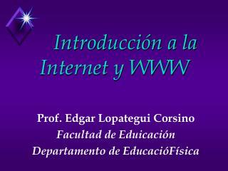 Introducci n a la Internet y WWW