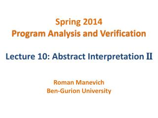 Spring 2014 Program Analysis and Verification Lecture 10: Abstract Interpretation  II